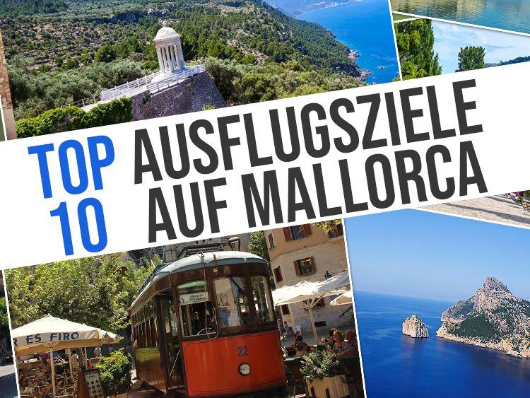 Mallorca Top 10: Die schönsten Ausflugsziele
