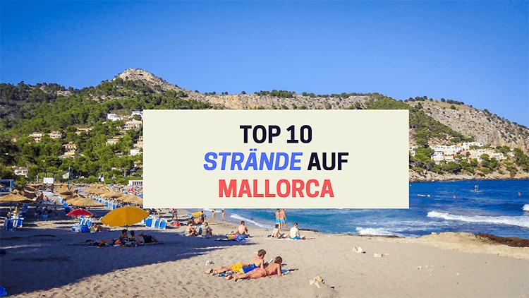 Mallorca hat viele schöne Strände - das sind die unser Meinung nach schönsten